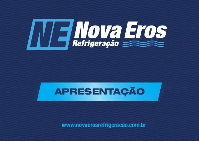 APRESENTAÇÃO www.novaerosrefrigeracao.com.br