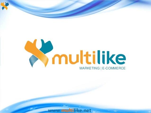MARKETING | E-COMMERCE  www.multilike.net
