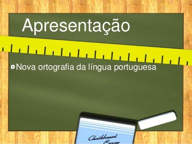 Apresentação Nova ortografia da língua portuguesa