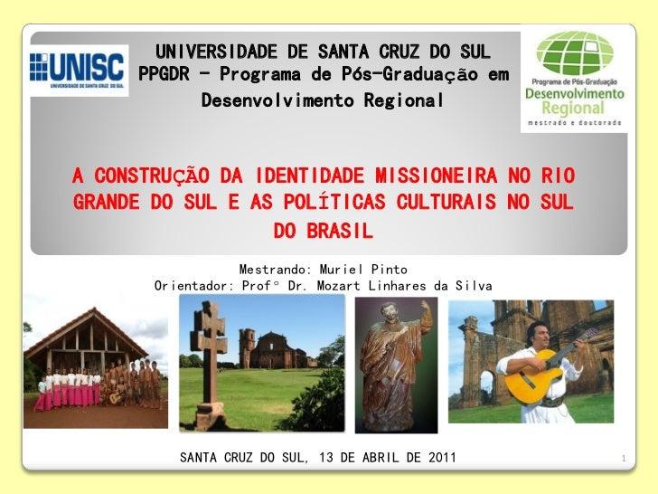 UNIVERSIDADE DE SANTA CRUZ DO SUL     PPGDR - Programa de Pós-Graduação em            Desenvolvimento RegionalA CONSTRUÇÃO...
