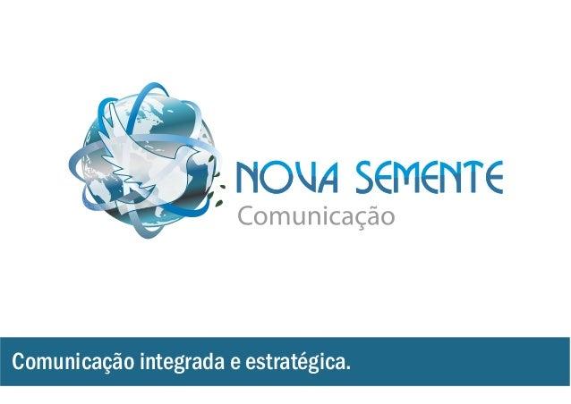 Comunicação integrada e estratégica.