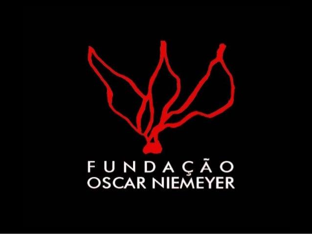 Manutenção anual da Fundação Oscar Niemeyer 20131. Centro de Pesquisa e Documentação - Rio de Janeiro2. Espaço Oscar Nieme...