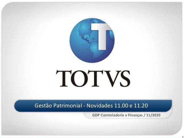 1 Gestão Patrimonial - Novidades 11.00 e 11.20 GDP Controladoria e Finanças / 11/2010