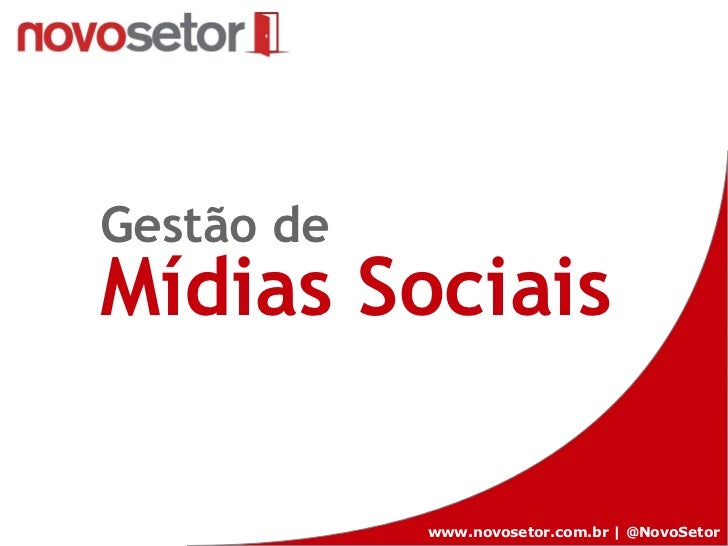 www.novosetor.com.br | @NovoSetor Gestão de Mídias Sociais