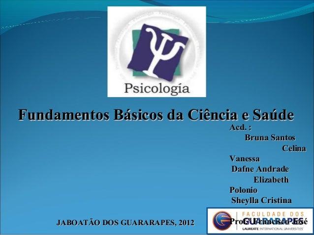JABOATÃO DOS GUARARAPES, 2012JABOATÃO DOS GUARARAPES, 2012 Fundamentos Básicos da Ciência e SaúdeFundamentos Básicos da Ci...