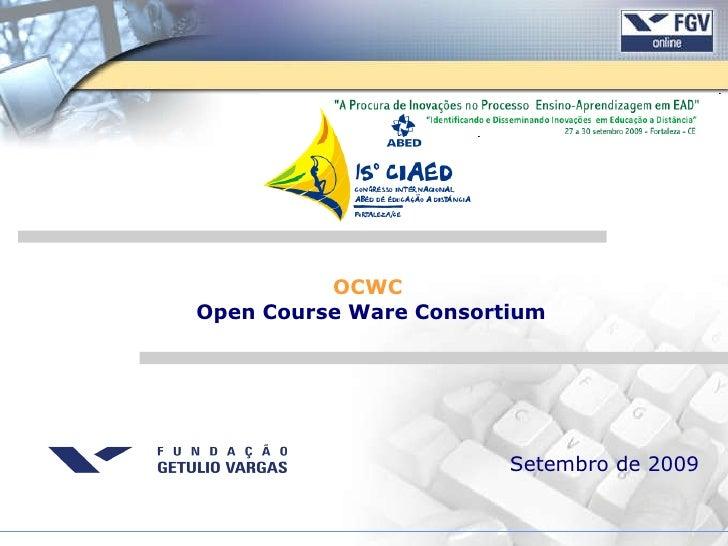 Setembro de 2009 OCWC   Open Course Ware Consortium