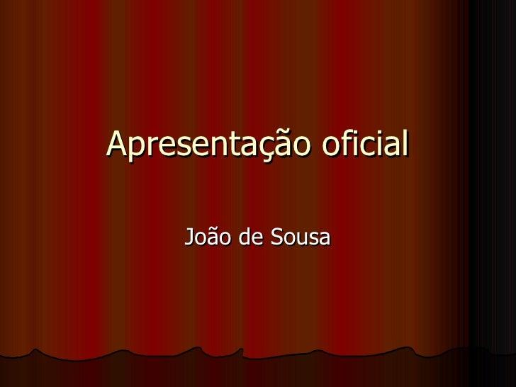 Apresentação oficial João de Sousa