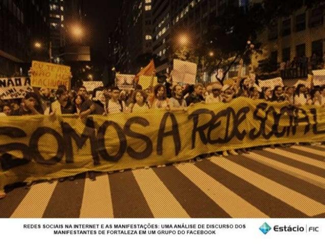 Redes Sociais na Internet e as Manifestações: Uma Análise de Discurso dos Manifestantes de Fortaleza em um grupo do Facebook