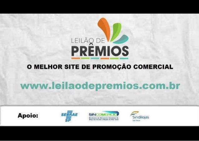 O MELHOR SITE DE PROMOÇÃO COMERCIAL O Leilão de Prêmios é um Portal de Promoção Comercial que promove a relação empresa / ...