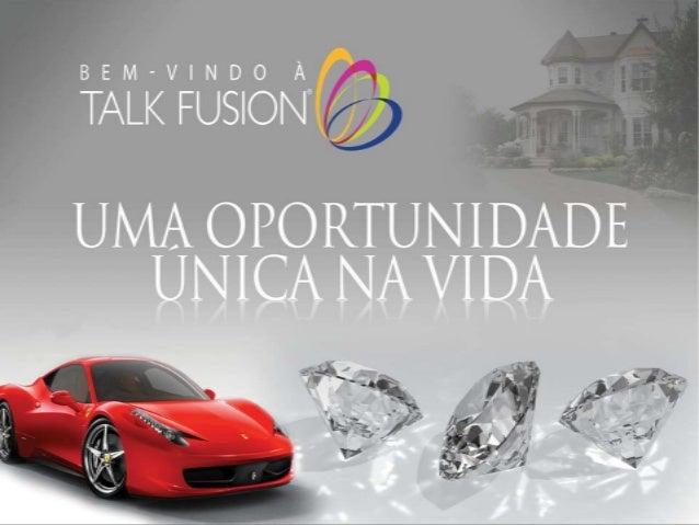 Apresentação oficial talk fusion
