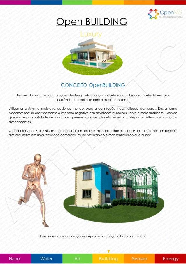Open BUILDING CONCEITO OpenBUILDING Bem-vindo ao futuro das soluções de design e fabricação industrializada das casas sust...