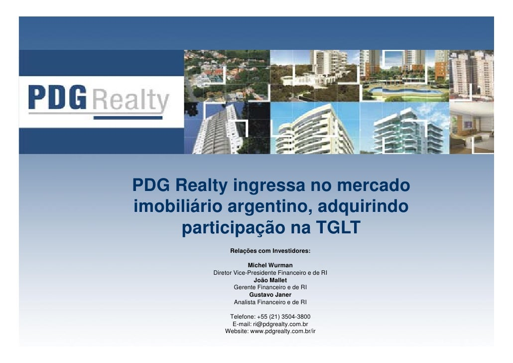 PDG R lt i     Realty ingressa no mercado d imobiliário argentino, adquirindo      participação na TGLT          ti i   ã ...