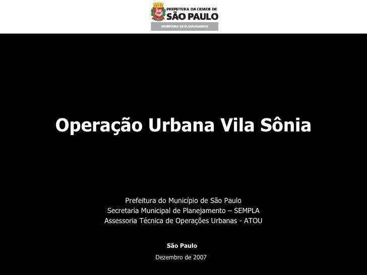 Operação Urbana Vila Sônia Prefeitura do Município de São Paulo Secretaria Municipal de Planejamento – SEMPLA Assessoria T...