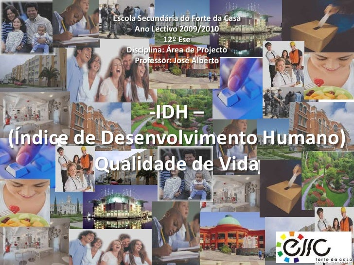 Escola Secundária do Forte da Casa<br />Ano Lectivo 2009/2010<br />12º Ese<br />Disciplina: Área de Projecto<br />Professo...