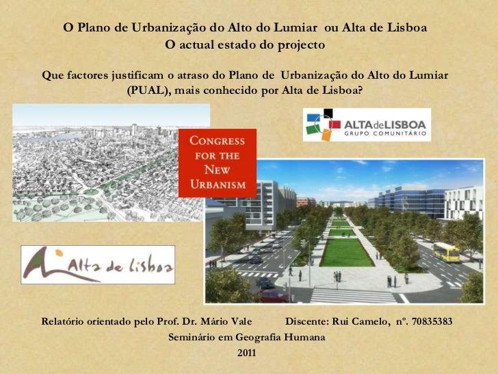 O Plano de Urbanização do Alto do Lumiar ou Alta de Lisboa                   O actual estado do projectoQue factores justi...