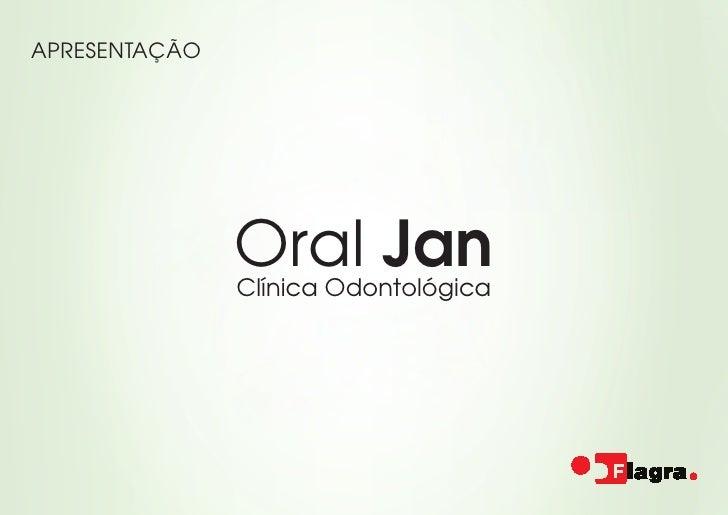 APRESENTAÇÃO               Oral Jan               Clínica Odontológica