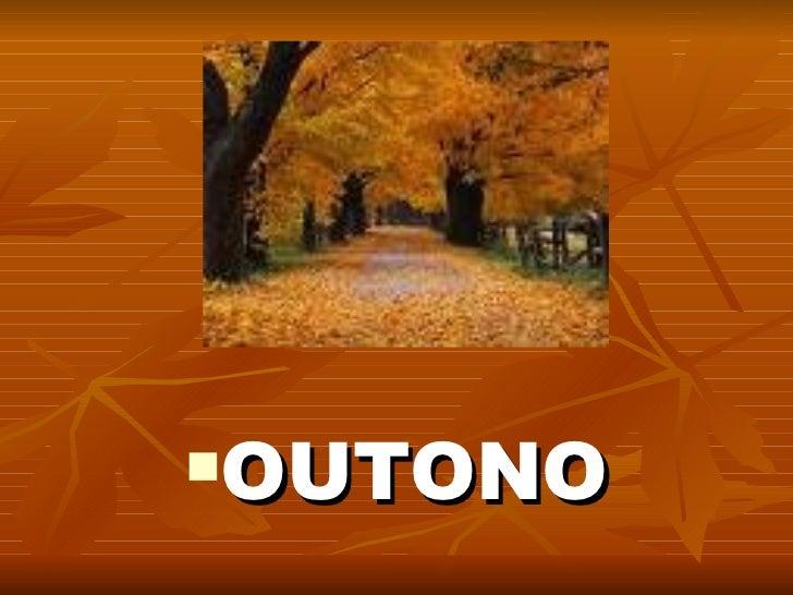 <ul><li>OUTONO </li></ul>