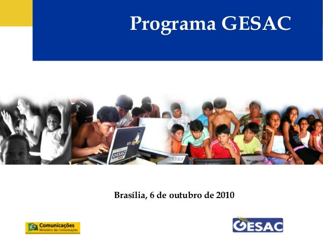 Programa GESAC Brasília, 6 de outubro de 2010