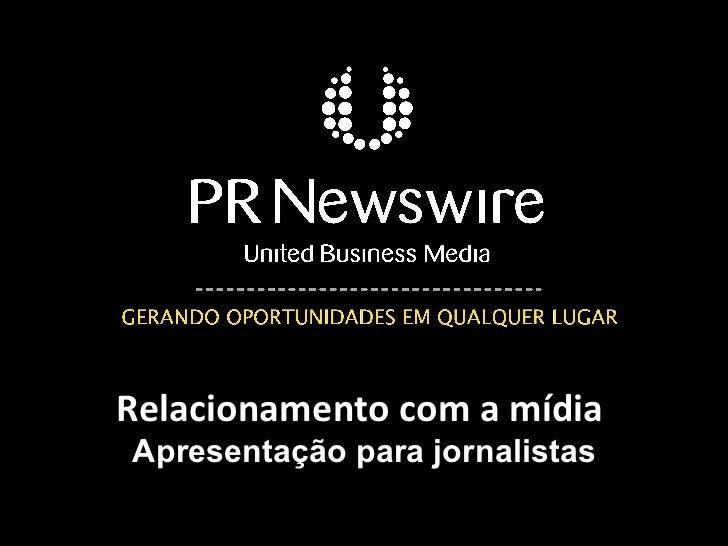 Relacionamento com a mídia   Apresentação para jornalistas