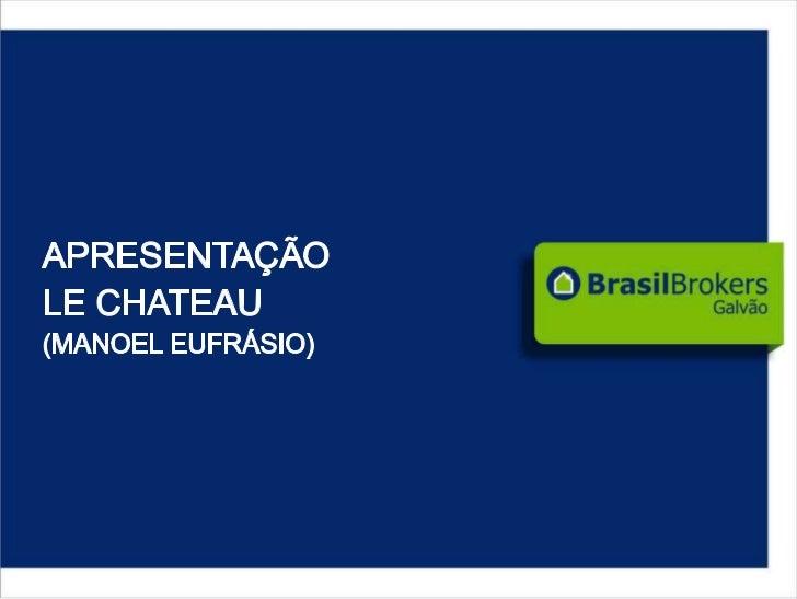 Le Chateau Curitiba Manoel Eufrasio Apresentacao