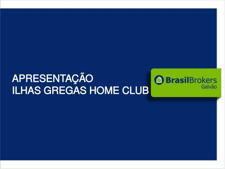 APRESENTAÇÃOILHAS GREGAS HOME CLUB