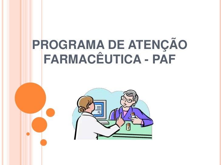 PROGRAMA DE ATENÇÃO FARMACÊUTICA - PAF