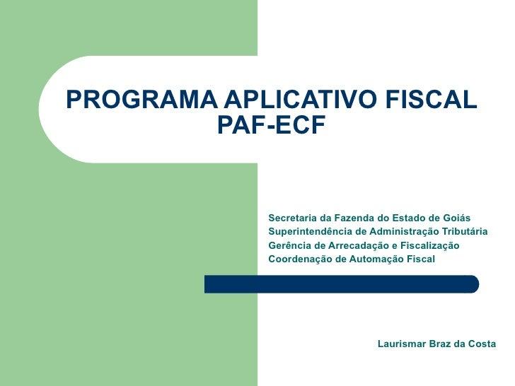 Apresentação PAF-ECT 2010 - Acomac Goiás