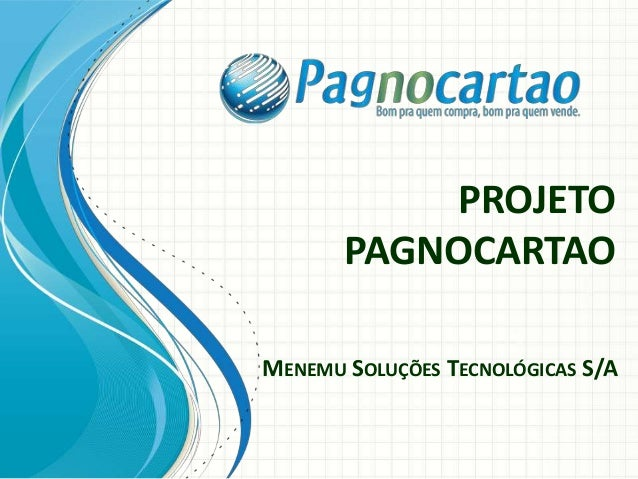 MENEMU SOLUÇÕES TECNOLÓGICAS S/A PROJETO PAGNOCARTAO