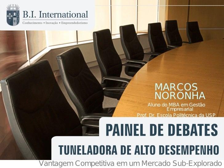 <ul><li>MARCOS NORONHA </li></ul><ul><li>Aluno do MBA em Gest ão Empresarial </li></ul><ul><li>Prof. Dr. Escola Politécnic...