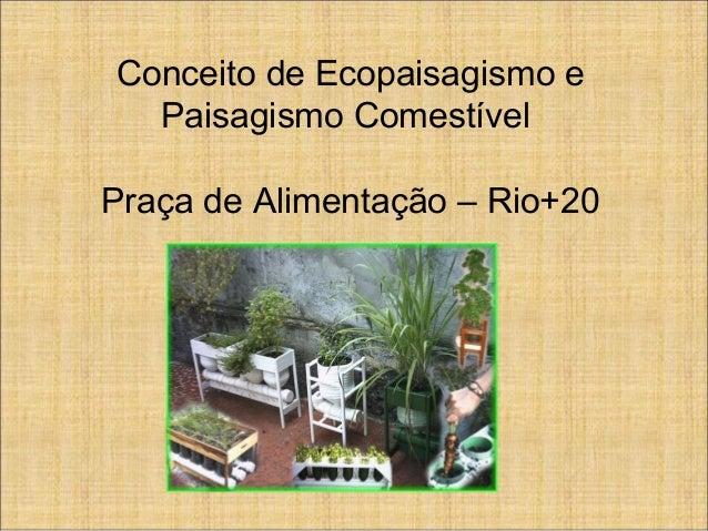 Conceito de Ecopaisagismo e Paisagismo Comestível Praça de Alimentação – Rio+20