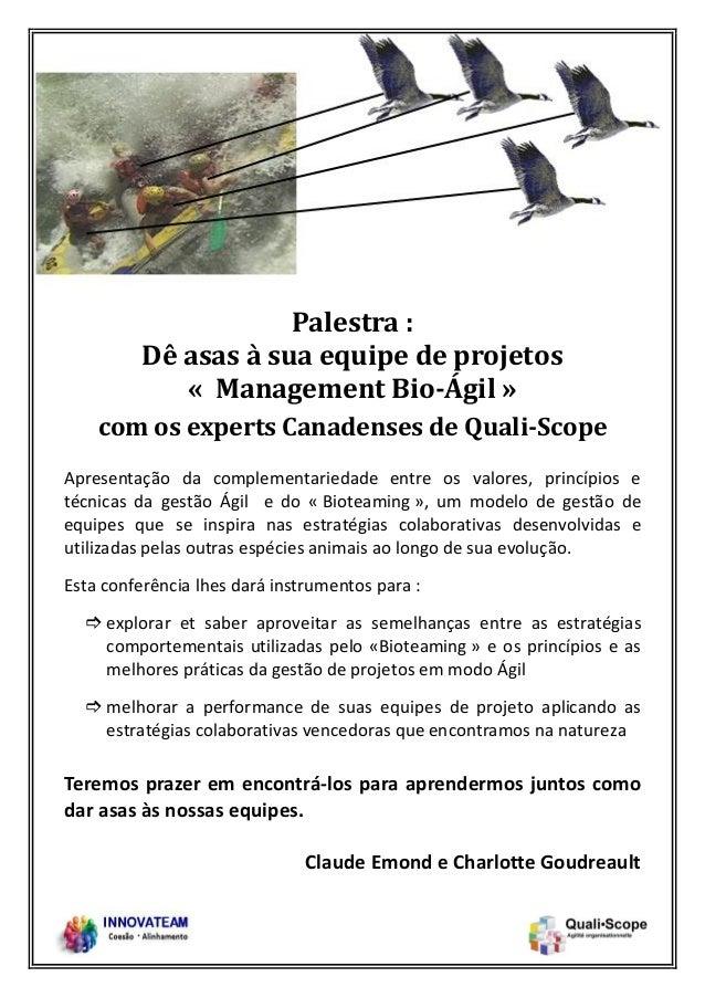 Palestra : Dê asas à sua equipe de projetos « Management Bio-Ágil » com os experts Canadenses de Quali-Scope Apresentação ...