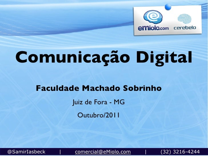 Comunicação Digital         Faculdade Machado Sobrinho                    Juiz de Fora - MG                     Outubro/20...