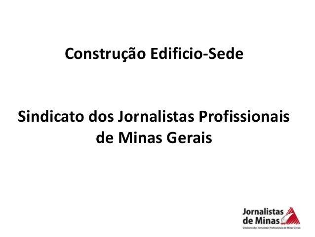Construção Edificio-SedeSindicato dos Jornalistas Profissionais           de Minas Gerais