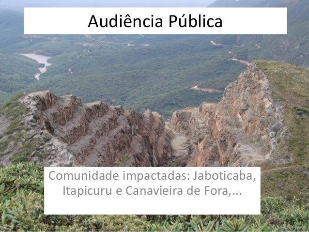 Audiência Pública Comunidade impactadas: Jaboticaba, Itapicuru e Canavieira de Fora,...