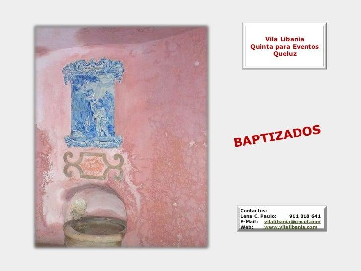Vila Libania   Quinta para Eventos          QueluzContactos:Lena C. Paulo:     911 018 641E-Mail: vilalibania@gmail.comWeb...