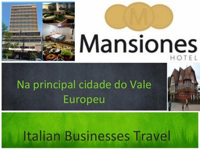 um tour dos novos recursosNa principal cidade do Vale         Europeu Italian Businesses Travel