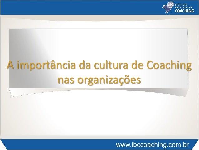 A importância da cultura de Coachingnas organizações