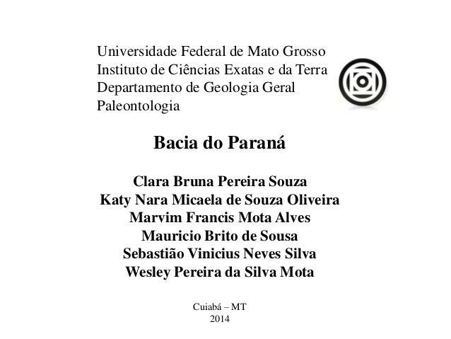 Universidade Federal de Mato Grosso Instituto de Ciências Exatas e da Terra Departamento de Geologia Geral Paleontologia  ...
