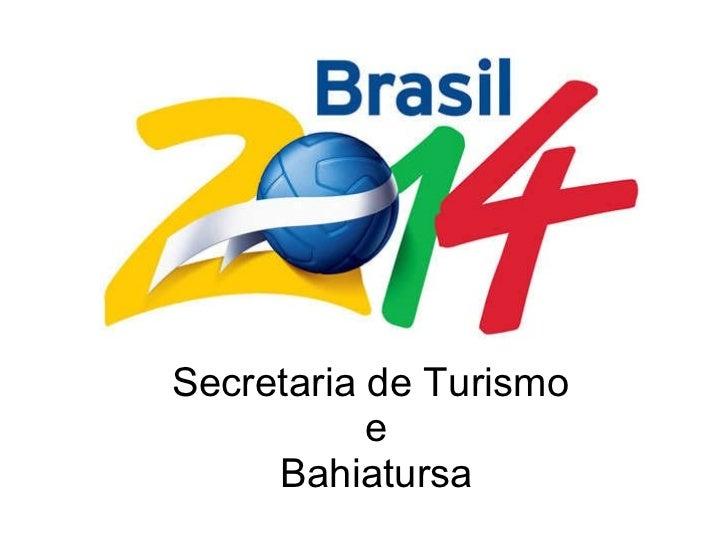 Secretaria de Turismo  e Bahiatursa
