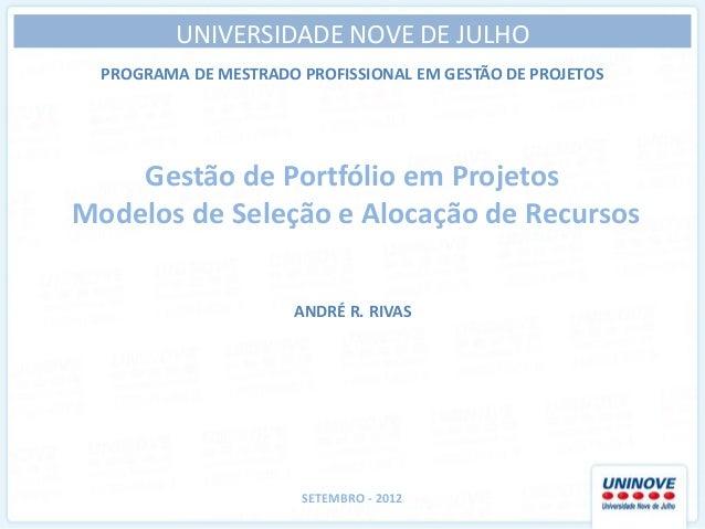UNIVERSIDADE NOVE DE JULHO  PROGRAMA DE MESTRADO PROFISSIONAL EM GESTÃO DE PROJETOS    Gestão de Portfólio em ProjetosMode...