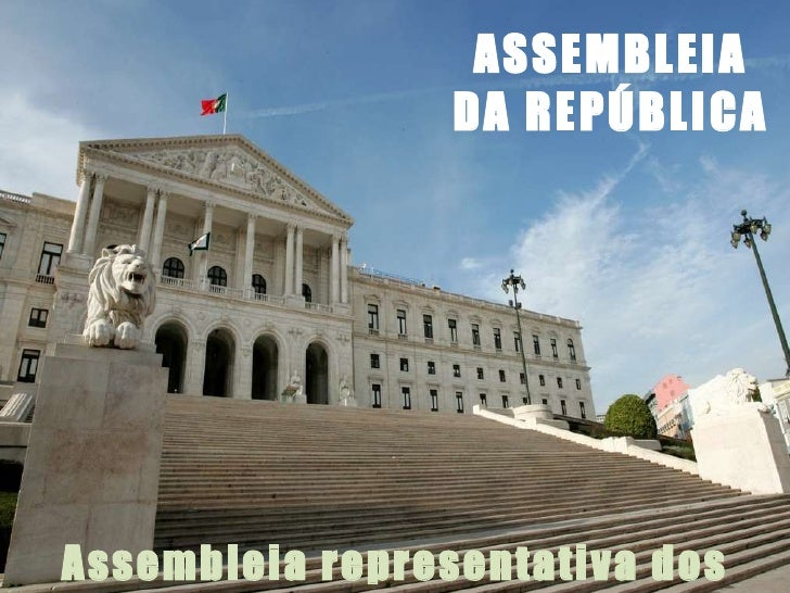 ASSEMBLEIA DA REPÚBLICA Assembleia representativa dos cidadãos
