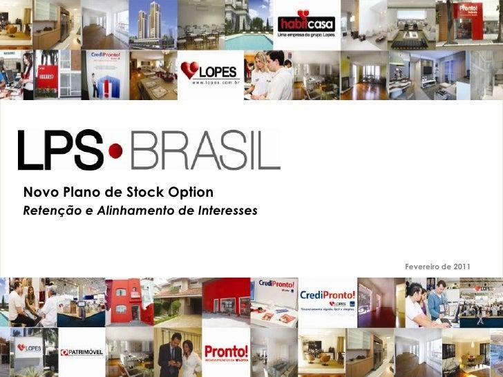 1<br />Novo Plano de Stock Option<br />Retenção e Alinhamento de Interesses<br />Fevereirode 2011<br />