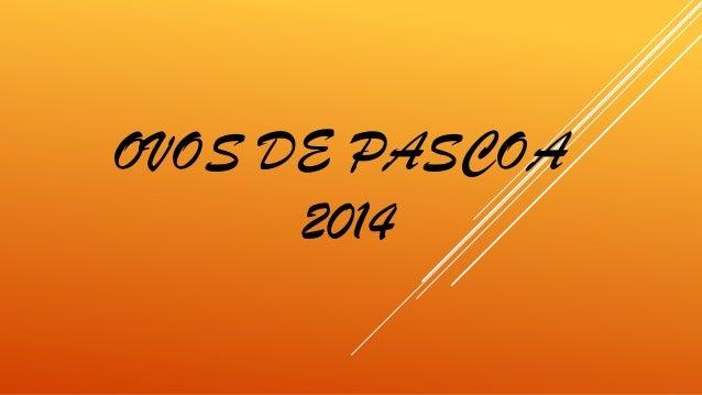 OVOS DE PASCOA 2014