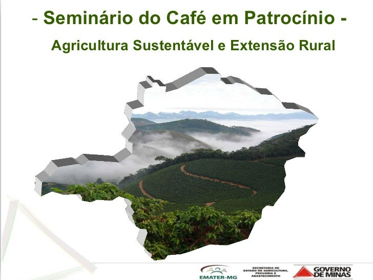 - Seminário do Café em Patrocínio -  Agricultura Sustentável e Extensão Rural