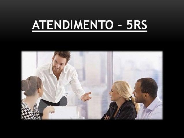 ATENDIMENTO – 5RS