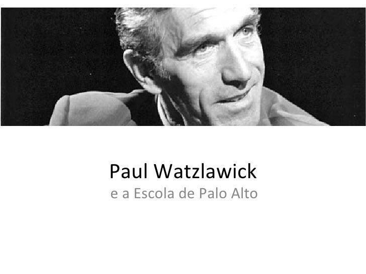 Paul Watzlawicke a Escola de Palo Alto