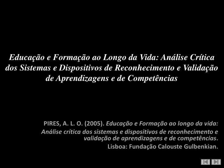 Educação e Formação ao Longo da Vida: Análise Crítica dos Sistemas e Dispositivos de Reconhecimento e Validação de Aprendi...