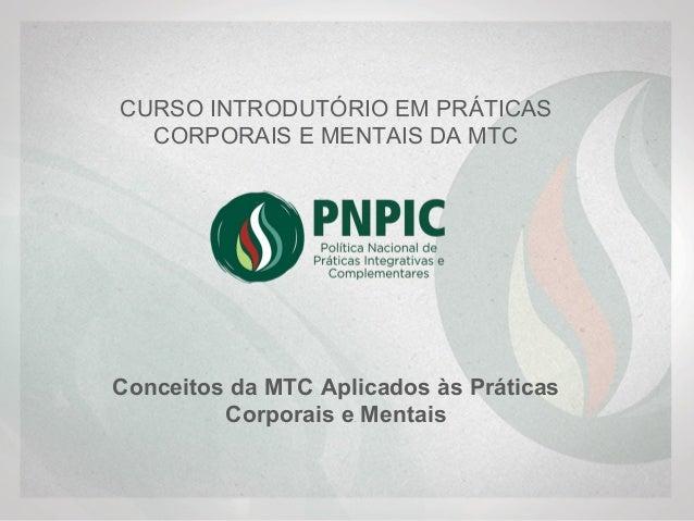 Conceitos da MTC Aplicados às Práticas Corporais e Mentais   CURSOINTRODUTÓRIOEMPRÁTICAS CORPORAISEMENTAISDAMTC