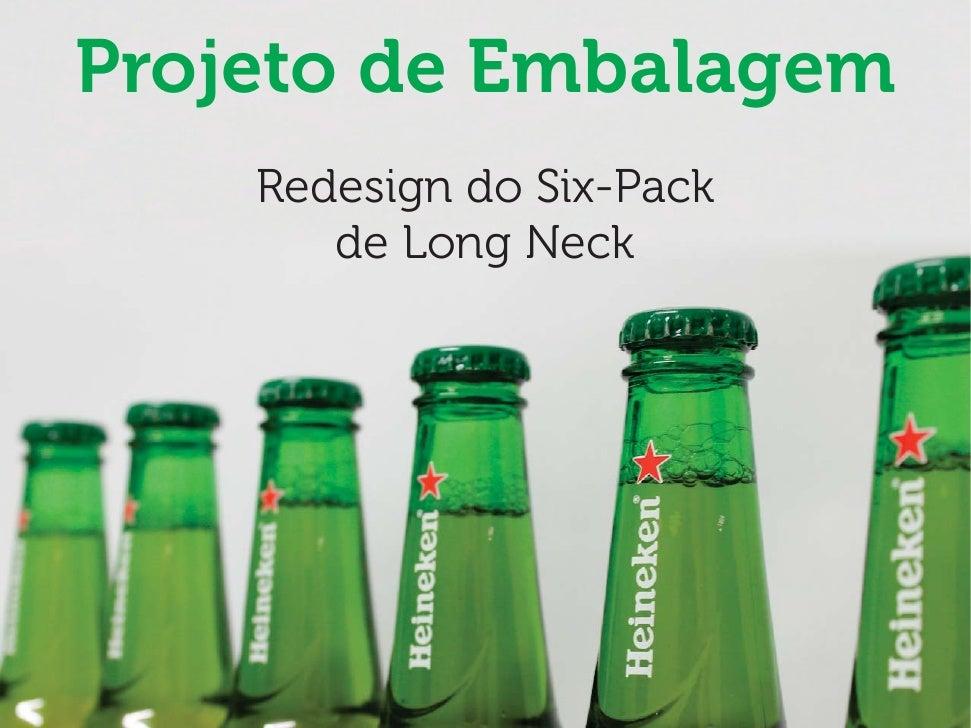 Projeto de Embalagem    Redesign do Six-Pack       de Long Neck