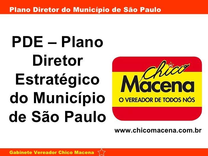 PDE – Plano Diretor Estratégico do Município de São Paulo www.chicomacena.com.br